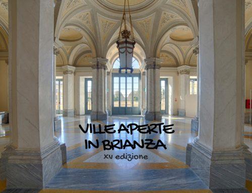 Ville Aperte in Brianza XV Edizione: dal 16 settembre aperture straordinarie in Brianza