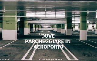 Come trovare il parcheggio dell'aeroporto ideale